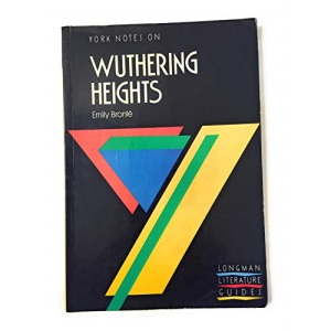 York Notes on Emily Bronte's Wuthering Heights (Longman Literature Guides)