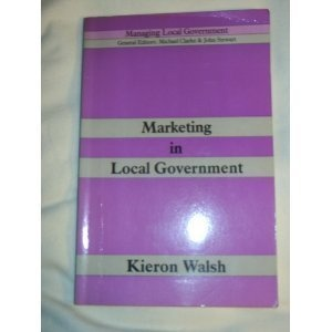 Marketing in Local Government (Longman & local government training board series - managing local government)
