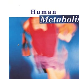 Human Metabolism: Functional Diversity and Integration