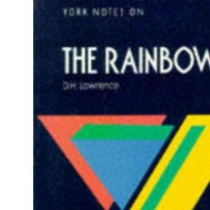 The York Notes on D.H.Lawrence's Rainbow