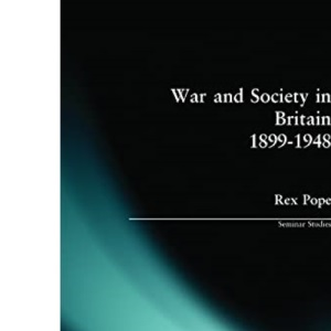 War and Society in Britain, 1899-1948 (Seminar Studies In History)