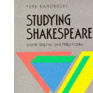 Studying Shakespeare (York Handbooks)