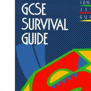 General Certificate of Secondary Education Survival Guide: How to Study and Revise Effectively (Longman study guides)