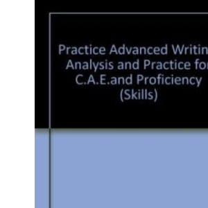 Practise Advanced Writing Analysis and Practice for CAE and Proficiency (Skills)