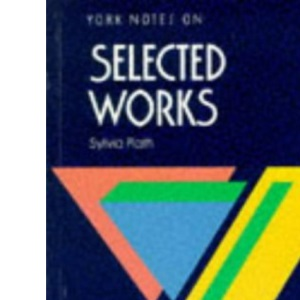 Sylvia Plath, Selected Works: Notes (York Notes)