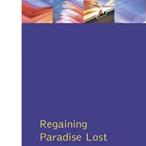 Regaining Paradise Lost (Longman Medieval and Renaissance Library)
