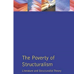 The Poverty of Structuralism: Literature and Structuralist Theory (Foundations of Modern Literary Theory)