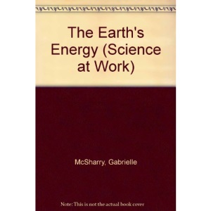 The Earth's Energy (Science at Work)