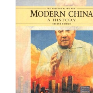 Modern China, A History (The Present and The Past)