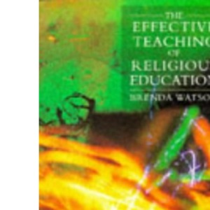 The Effective Teaching of Religious Education (Effective Teacher, The)