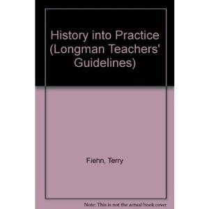 History into Practice (Longman Teachers' Guidelines)