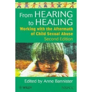 From Hearing to Healing: Working with the Aftermath of Child Sexual Abuse