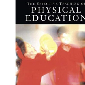 The Effective Teaching of Physical Education (Effective Teacher, The)