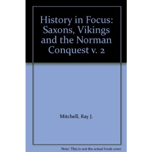 History in Focus: Saxons, Vikings and the Norman Conquest v. 2