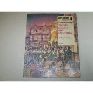 History in Focus: Tudors, Stuarts and Georgians v. 4