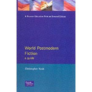 World Postmodern Fiction: A Guide (Longman Studies In Twentieth Century Literature)
