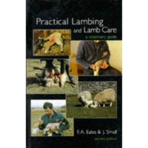 Practical Lambing: A Guide to Veterinary Care at Lambing