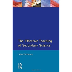 The Effective Teaching of Secondary Science (Effective Teacher, The)