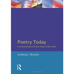 Poetry Today: A Critical Guide to British Poetry, 1960-95