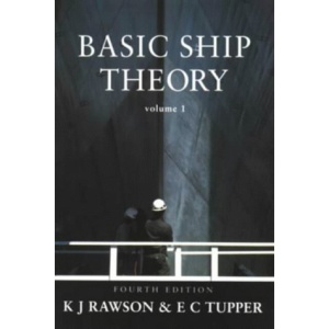 Basic Ship Theory: v.1: Hydrostatics and Strength Vol 1