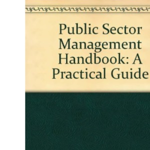 Public Sector Management Handbook: A Practical Guide