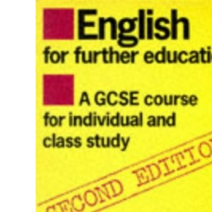 English for Further Education: A G.C.S.E.Course for Individual and Class Studies