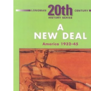 A New Deal: America 1932-45 2nd Booklet of Second Set (Longman Twentieth Century History Series)