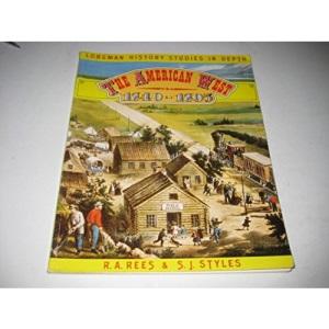 The American West, 1840-95 (Longman history studies in depth)