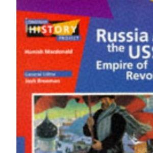 Russia and the USSR: Empire of Revolution - 20th Century Depth Study (Longman History Project)