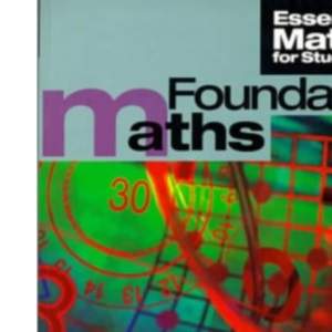 Foundation Maths (Essential Mathematics for Students)