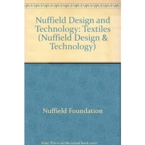 Nuffield Design and Technology: Textiles (Nuffield Design & Technology)