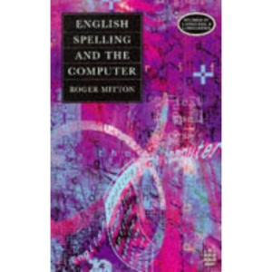 English Spelling and the Computer (Studies in Language and Linguistics)
