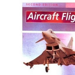 Aircraft Flight: A Description of the Physical Principles of Aircraft Flight
