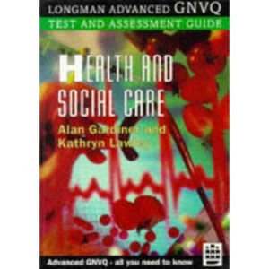Health and Social Care (Longman Advanced GNVQ Test & Assessment Guides)
