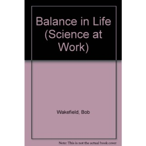 Balance in Life (Science at Work)