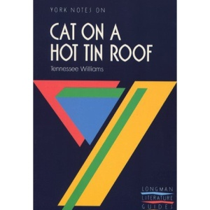 York Notes on Cat on a Hot Tin Roof  by Tennessee Williams (York Notes S.)