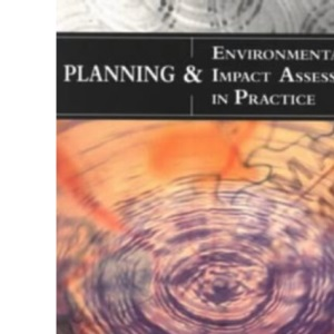 Environmental Planning and Impact Assessment in Practice