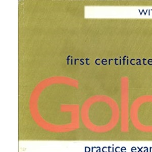 First Certificate Gold Practice Exams with Key