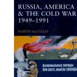 Russia, America and the Cold War 1949-91