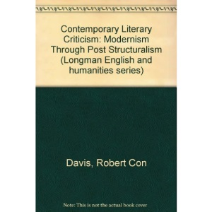 Contemporary Literary Criticism: Modernism Through Post Structuralism (Longman English and humanities series)