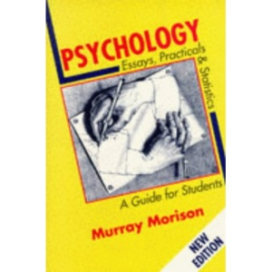 Psychology Essays and Practicals: A Guide for Students