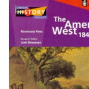 The American West 1840-1895 (Longman History Project)