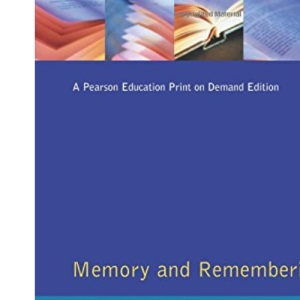 Memory and Remembering: Everyday Memory in Context