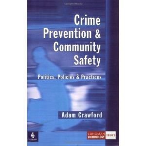 Crime Prevention and Community Safety: Politics, Policies and Practices (Longman Criminology Series)