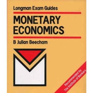 Monetary Economics (Longman exam guides)