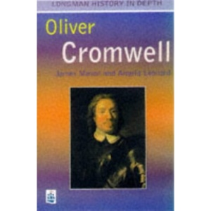 Oliver Cromwell and the Civil War (Longman History in Depth)