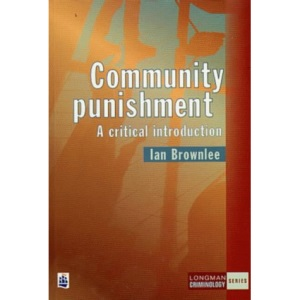 Community Punishment: A Critical Introduction (Longman Criminology Series)