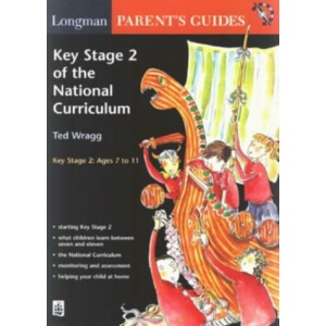 Key Stage 2 of the National Curriculum (Longman Parent and Student Guides)