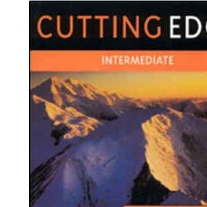 Cutting Edge: Intermediate Student's Book: A Practical Approach to Task Based Learning
