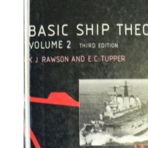Basic Ship Theory: Ship Dynamics and Design v. 2, Chapters 10-16